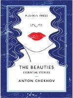 The Beauties Essential Stories by Anton Chekhov