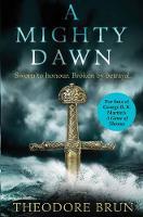 A Mighty Dawn by Theodore Brun
