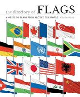 The Directory of Flags A guide to flags from around the world by Charlotte Greig