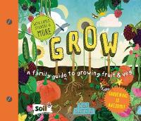Grow A Family Guide to Growing Fruit and Veg by Ben Raskin