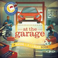 At the Garage A Shine-a-Light Book by Carron Brown, Charlie Davis
