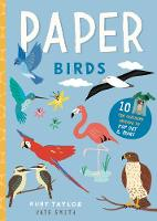 Paper Birds 10 fun feathery friends to pop out and make by Kate Smith, Ruby Taylor