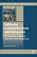Vehicular Communications and Networks Architectures, Protocols, Operation and Deployment by Wai (Telcordia Technologies Inc., USA) Chen