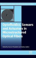 Optofluidics, Sensors and Actuators in Microstructured Optical Fibers by Stavros (Foundation for Research and Technology - Hellas (FORTH), Greece) Pissadakis