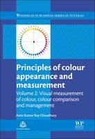 Principles of Colour and Appearance Measurement Visual Measurement of Colour, Colour Comparison and Management Visual Measurement of Colour, Colour Comparison and Management by Asim Kumar Roy Choudhury