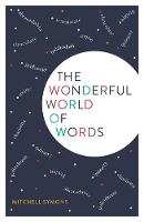 The Wonderful World of Words by Mitchell Symons