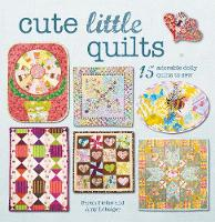 Cute Little Quilts 15 Adorable Dolly Quilts to Sew by Sarah Fielke, Amy Lobsiger