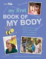 My First Book of My Body Discover How Your Body Works with 35 Fun Projects and Experiments by Susan Akass, Frances Butcher