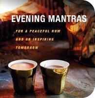 Evening Mantras For a Peaceful Now and an Inspiring Tomorrow by CICO Books