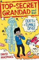 Top-Secret Grandad and Me: Death by Tumble Dryer by David MacPhail
