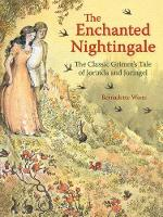 The Enchanted Nightingale The Classic Grimm's Tale of Jorinda and Joringel by Bernadette Watts, Jacob Grimm