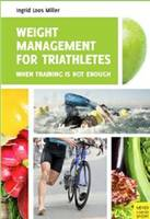 Weight Management for Triathletes When Training is Not Enough by Ingrid Loos Miller