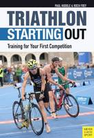 Triathlon: Starting Out Training for Your First Competition by Paul Huddle, Roch Frey