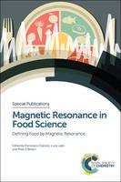 Magnetic Resonance in Food Science Defining Food by Magnetic Resonance by L. A. Colnago