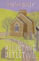 Cover for The Reluctant Detective by Martha Ockley