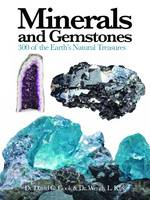 Minerals and Gemstones 300 of the Earth's Natural Treasures by Wendy Kirk
