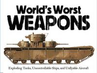 The World's Worst Weapons by Martin J. Dougherty