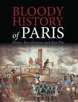 Bloody History of Paris by Ben Hubbard