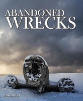Abandoned Wrecks by Chris McNab