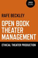 Open Book Theater Management Ethical Theater Production by Rafe Beckley