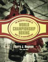 The Definite History of World Championship Boxing Mini Fly to Bantamweight by Barry Hugman
