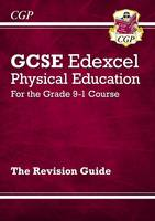New GCSE Physical Education Edexcel Revision Guide - For the Grade 9-1 Course by CGP Books