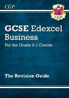 New GCSE Business Edexcel Revision Guide - For the Grade 9-1 Course by CGP Books