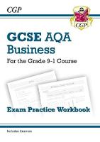 New GCSE Business AQA Exam Practice Workbook - For the Grade 9-1 Course by CGP Books