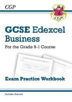 New GCSE Business Edexcel Exam Practice Workbook - For the Grade 9-1 Course by CGP Books