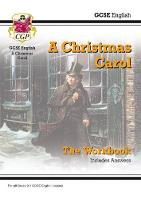 New GCSE English - A Christmas Carol Workbook (Includes Answers) by CGP Books