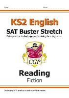 New KS2 English Reading SAT Buster Stretch: Fiction (for the New Curriculum) by CGP Books