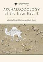 Archaeozoology of the Near East by Marjan Mashkour