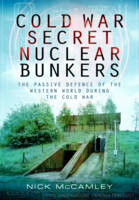 Cold War Secret Nuclear Bunkers by Nick McCamley
