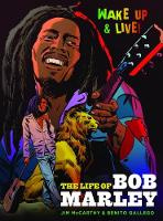 Wake Up and Live: The Life of Bob Marley by Jim McCarthy, Gerry Kissell