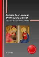 English Teaching and Evangelical Mission The Case of Lighthouse School by Bill Johnston