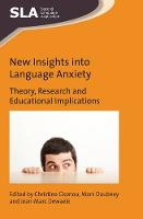 New Insights into Language Anxiety Theory, Research and Educational Implications by Christina Gkonou