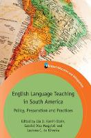 English Language Teaching in South America Policy, Preparation and Practices by Lia D. Kamhi-Stein