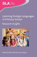 Learning Foreign Languages in Primary School Research Insights by Maria del Pilar Garcia Mayo