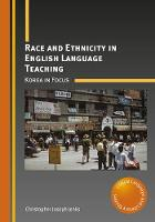Race and Ethnicity in English Language Teaching Korea in Focus by Christopher Joseph Jenks