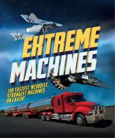 Extreme Machines by Anne Rooney