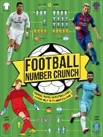 Football Number Crunch Figures, Facts And Soccer Stats The World Of Football In Numbers by Kevin Pettman