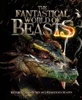 The Fantastical World of Beasts by Stella Caldwell