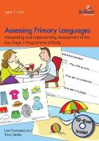 Assessing Primary Languages (Book & CD) Interpreting and Implementing Assessment of the Key Stage 2 Programme of Study by Lara Townsend, Tracy Davies