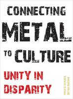 Connecting Metal to Culture Unity in Disparity by Mika Elovaara