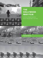 Hollywood War Film Critical Observations from World War I to Iraq by Daniel Binns