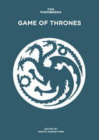 Fan Phenomena Game of Thrones by Dr. Kavita Mudan Finn