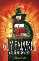 Guy Fawkes Guilty or Innocent? by Stewart Ross