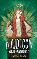 Boudicca Guilty or Innocent? by Stewart Ross