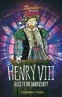 Henry VIII Guilty or Innocent? by Stewart Ross
