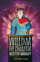 William the Conqueror Guilty or Innocent? by Stewart Ross
